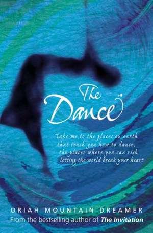 Mountain Dreamer, O: The Dance de Oriah Mountain Dreamer