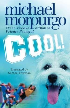 Cool! de Michael Morpurgo
