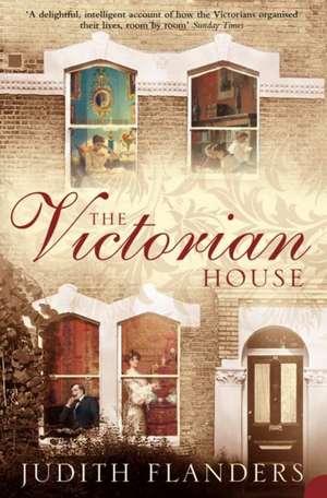The Victorian House de Judith Flanders