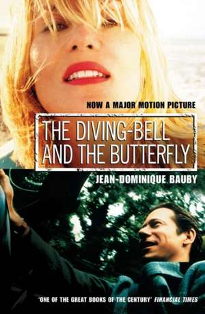 The Diving-Bell and the Butterfly. Film Tie-In de Jean-Dominique Bauby