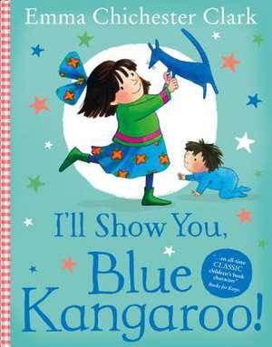 I'll Show You, Blue Kangaroo de Emma Chichester-Clark