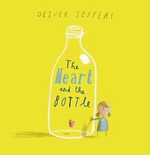 The Heart and the Bottle de Oliver Jeffers