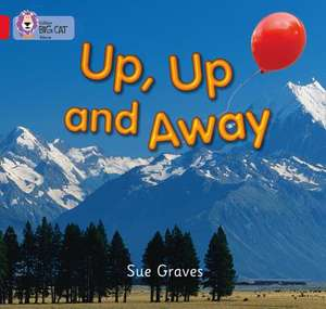 Up, Up and Away de Sue Graves