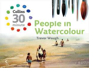 Collins 30 Minute People in Watercolour