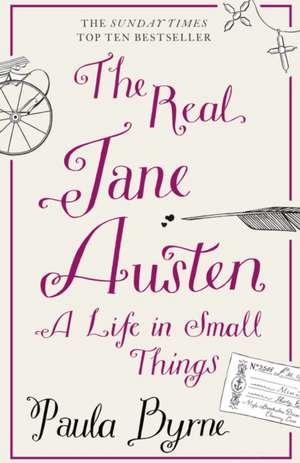 Real Jane Austen de Paula Byrne