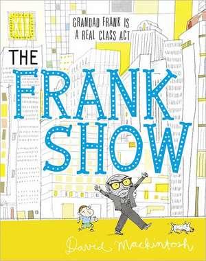 Mackintosh, D: The Frank Show de David Mackintosh