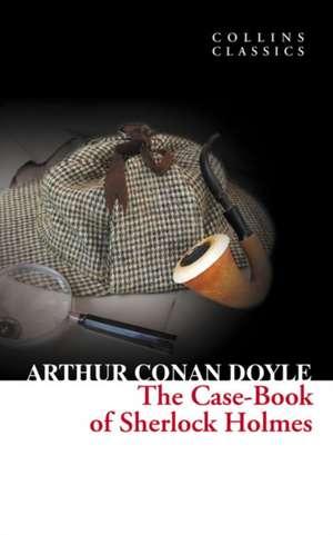 Case-book of Sherlock Holmes de Sir Arthur Conan Doyle