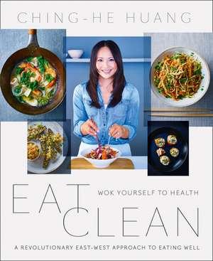 Eat Clean de Ching-He Huang