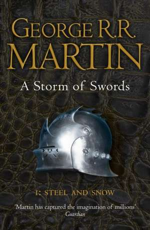 A Storm of Swords: Part 1 Steel and Snow (Reissue) de George R. R. Martin