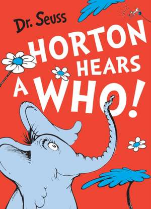 Horton Hears a Who de Dr. Seuss