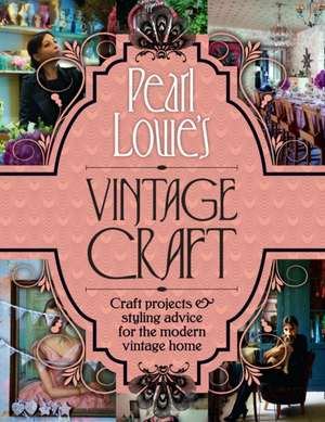 Pearl Lowe's Vintage Craft de Pearl Lowe