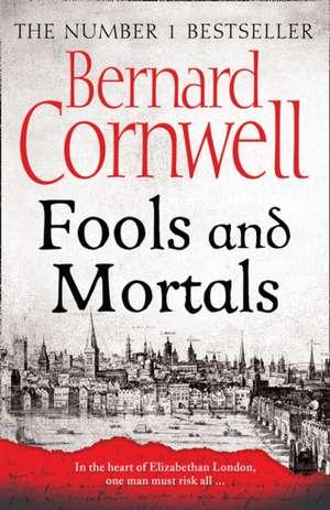 Fools and Mortals de BERNARD CORNWELL