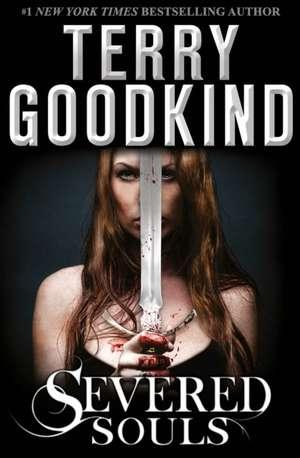 Severed Souls de Terry Goodkind