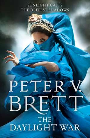 The Demon Cycle 3. The Daylight War de Peter V. Brett