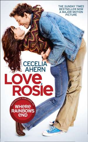 Love, Rosie (Where Rainbows End) de Cecelia Ahern