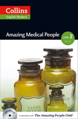 Collins ELT Readers -- Amazing Medical People (Level 2):  The Whole Story de Fiona MacKenzie