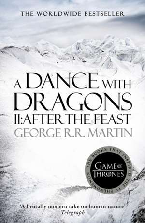 A Dance with Dragons Part 2. After the Feast de George R. R. Martin