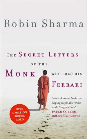 The Secret Letters of the Monk Who Sold His Ferrari de Robin Sharma