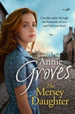 The Mersey Daughter de Annie Groves