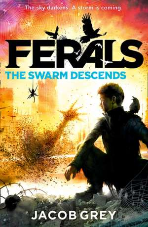Ferals 02. The Swarm Descends