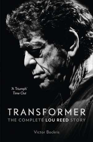 Transformer:  The Complete Lou Reed Story de Victor Bockris