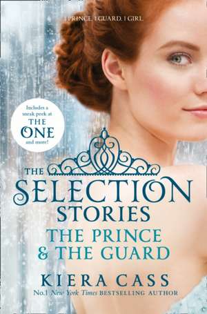 The Selection Stories: The Prince & The Guard de Kiera Cass
