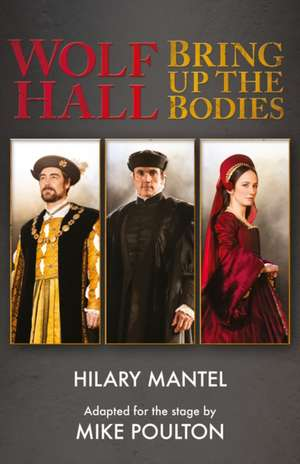 Wolf Hall & Bring Up the Bodies de Hilary Mantel