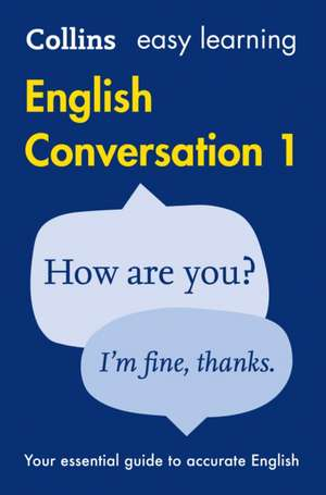 Collins Easy Learning English: Easy Learning English Conversation: Book 1 de Collins Dictionaries