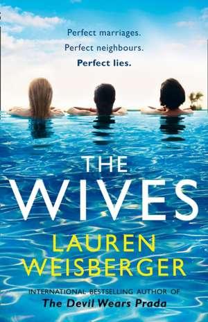 The Wives de Lauren Weisberger