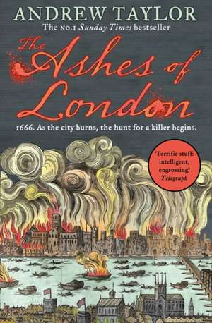 The Ashes of London de Andrew Taylor