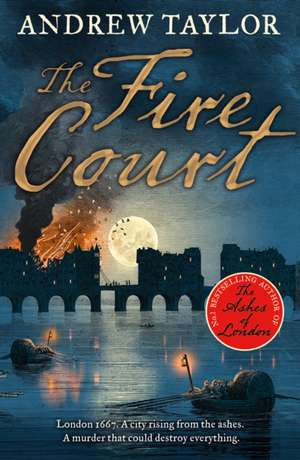 The Fire Court de Andrew Taylor