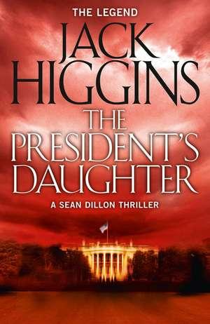 The President's Daughter de Jack Higgins