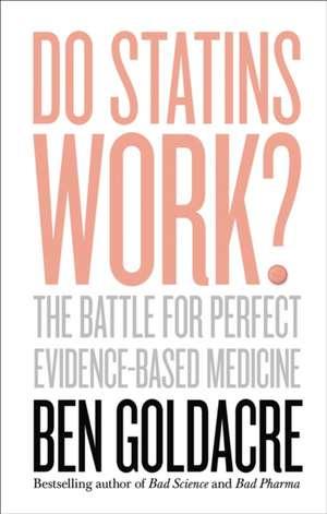 Do Statins Work? de Ben Goldacre