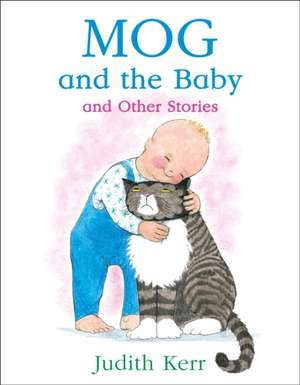 Mog and the Baby and Other Stories de Judith Kerr