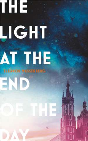The Light at the End of the Day de Eleanor Wasserberg