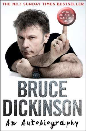 What Does This Button Do?: The No.1 Sunday Times Bestselling Autobiography de Bruce Dickinson