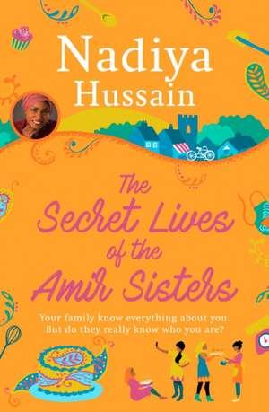 The Secret Lives of the Amir Sisters de Nadiya Hussain