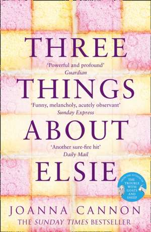 Three Things About Elsie de Joanna Cannon