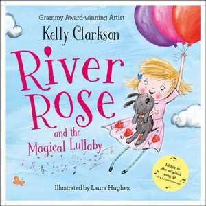 Clarkson, K: River Rose and the Magical Lullaby de Kelly Clarkson