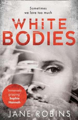 White Bodies de Jane Robins
