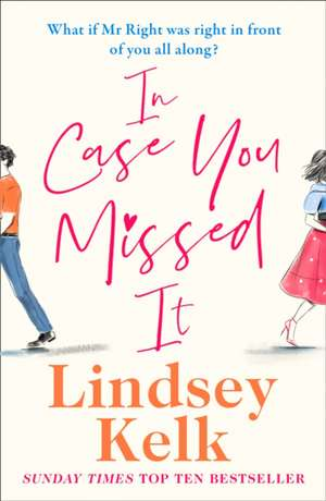 In Case You Missed It de Lindsey Kelk
