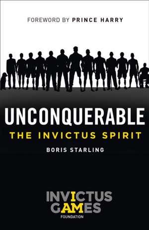 Unconquerable: The Invictus Spirit de Boris Starling