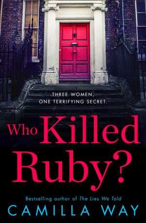 Who Killed Ruby? de Camilla Way