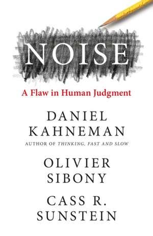 Noise: A Flaw in Human Judgement de Daniel Kahneman