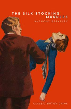 Silk Stocking Murders de Anthony Berkeley