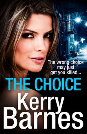 The Choice de Kerry Barnes