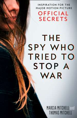 The Spy Who Tried to Stop a War de Marcia Mitchell
