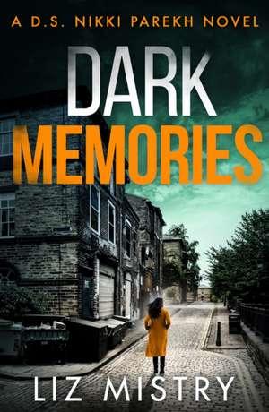 Dark Memories de Liz Mistry