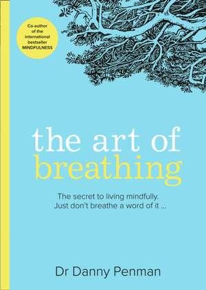 Art of Breathing de Dr Danny Penman