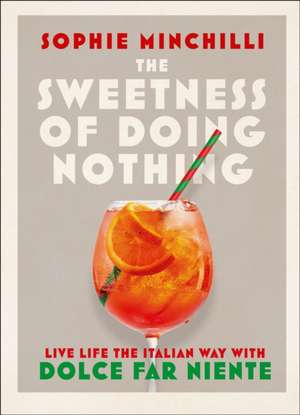 Sweetness of Doing Nothing de Sophie Minchilli
